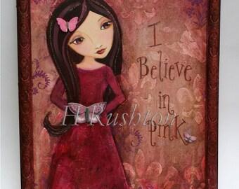 Inspirational Art - Mixed Media Art- Original Mixed Media Painting- Folk Art- I Believe in Pink-  Framed Wall Art- 12x15