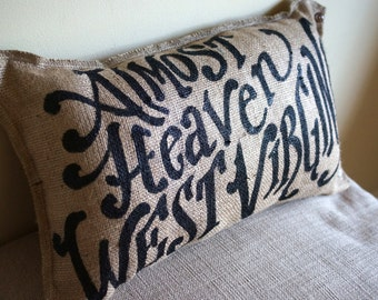 Burlap Pillow - Quincy- Almost Heaven, West Virginia