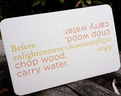 Chop Wood Carry Water. Quote Card by Full Circle Press