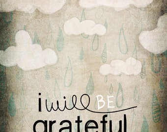 I will be grateful for this day- Beautifully textured cotton canvas art print. Order as an 8x10 11x14 or 16x20 size.