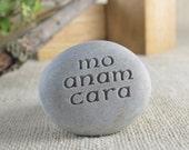 Mo anam cara - Ready to ship Engraved Stone