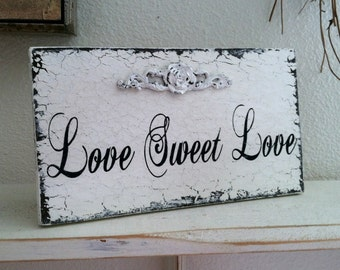 Wedding Sign, LOVE SWEET LOVE, Love is Sweet, Self standing 9 x 5