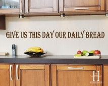 """Give Us This Day Our Daily Bread , 2.5"""" tall X 48"""" long , Kitchen decals, Wall Quotes for Kitchen, Dining Room Decor"""