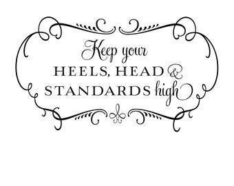 Keep your heels, head & shoulders high with border - vinyl wall decal wall art design