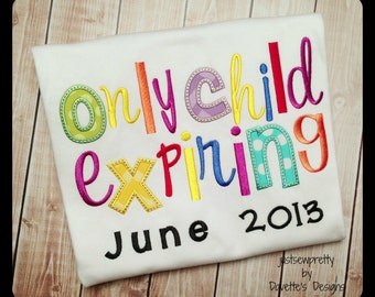 Only Child Expiring Embroidery Applique Design