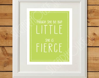 Though She Be But Little - Printable Art - She is Fierce - Lime Green