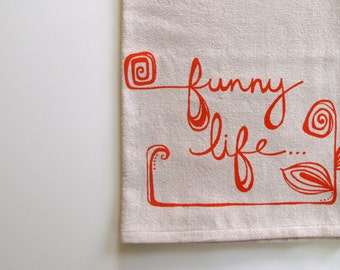 Cotton Kitchen Towel - Funny Life Tea Towel - Choose your ink color