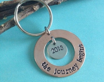 Personalized Hand-Stamped Graduation Keychain- The Journey Begins- w/ Year Disc in Center