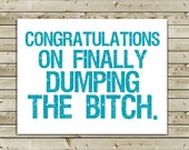 Funny Congratulations on Divorce Greeting Card -- Congrats on Finally Dumping the Bitch