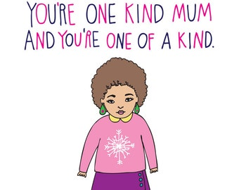 Mothers Day Card - You're One Kind Mum And Youre One Of A Kind