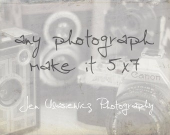 Customize Any Fine Art Photography Print - make it 5x7