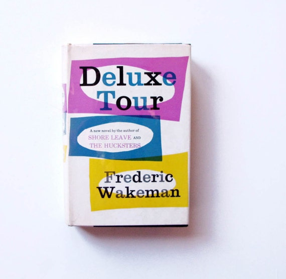 Deluxe Tour Frederic Wakeman 1956 HB .. a trip through Europe, vintage Book Travel