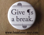 give paragraphs a break - pinback button badge