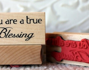 You are a True Blessing rubber stamp from oldislandstamps