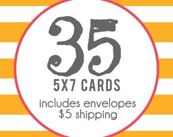 35 5x7 Professionally Printed Cards with Envelopes