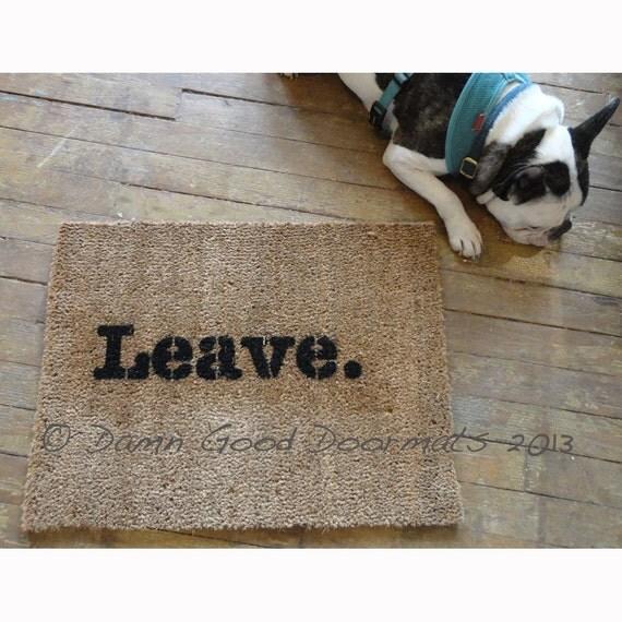 Leave unwelcome doormat funny rude mature novelty doormat - Doormat that says leave ...
