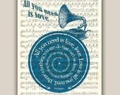 All you need is love the Beatles song lyric art vinyl record Art Print old music sheet, vintage gramophone music wall art, PRINT 11x14