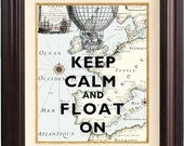 Keep calm and float  on Print, Keep calm posters, on old map of Europe, hot air balloon map art print, wall hangings, home decor, fantasy