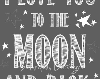 I Love You to the Moon and Back - gray, 8x10, INSTANT DOWNLOAD