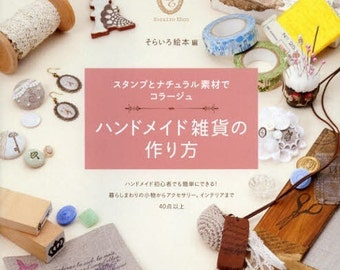 How to make Handmade Zakka - Japanese Craft Pattern Book for Women - Stamps, Natural Materials, Collage, Easy Tutorial,  B1159