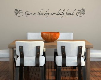 Give Us This Day our Daily Bread Wall Decal - Scripture Wall Decal - Christian Quote Wall Art
