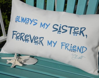 """Outdoor pillow ALWAYS MY SISTER, forever my friend sisterhood featured in """"The Key"""" 12""""x20"""" handpainted Crabby Chris Original"""