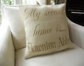 My second home is Downton Abbey pillow slip