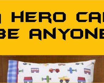 A Hero Can Be Anyone Vinyl Wall Decal