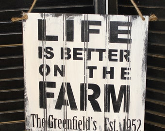 LIFE is Better on the FARM Sign/White/Personalized/Farm Sign/Wood Sign/Farm Decor/Farm Sign/Life is Better