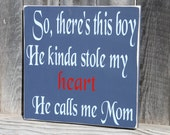 So There's this Boy, He Kinda Stole My Heart, He Calls Me Mom Cstuom Wood Sign