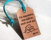 SALE - The mountains are calling and I must go - Leather Tag- Stamped Leather Luggage Tag - John Muir - Custom colors - Holiday Gift Tag