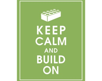 Keep Calm AND BUILD ON - Art Print (Featured in Grass) Keep Calm Art Prints and Posters