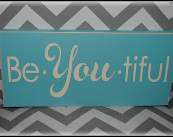 Be You tiful - wood sign
