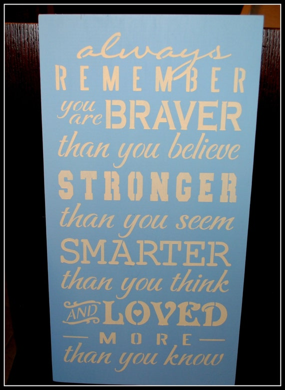 Always Remember You Are Loved: Items Similar To Always Remember You Are Braver, Stronger