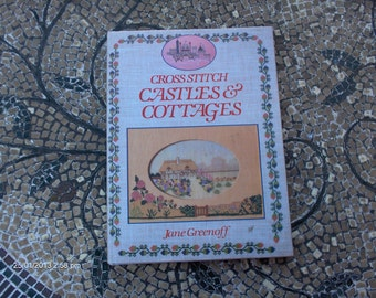 Cross Stitch Castles and Cottages by Jane Greenoff - 1990
