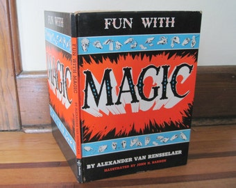 1957 FUN WITH MAGIC book by Alexander Van Rensselaer - retro Child's book - 1st edition - hard cover with dust jacket