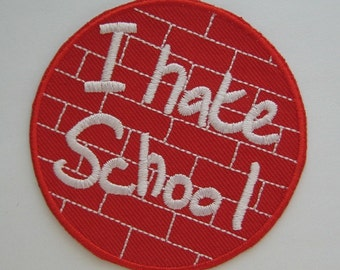 "Iron-on Embroidered Patch ""I Hate School"" 2.5 inch"