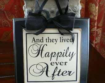 And They Lived Happily Ever After - saying on wood sign with ribbon hanger