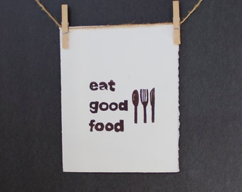 Kitchen Art Eat Good Food Linocut Typography 8x10
