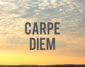 Carpe Diem Art, Inspirational Quote, Sunrise Photography Print