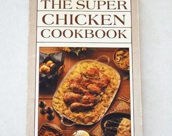 Vintage Cookbook The Super Chicken CookBook