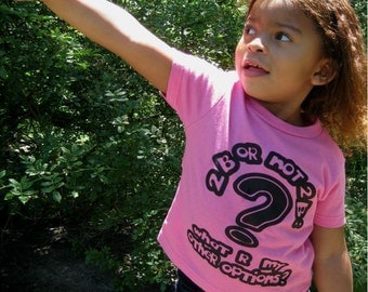 Toddler Tshirt, T-shirt, 2 B Or Not 2 B: Options,100% Cotton, Short Sleeve, Tee, Raspberry Tee, Pink, Ash Gray, Aqua, Kids Tee