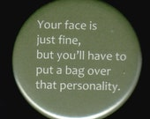 Your Face Is Fine Button