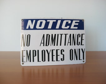 Vintage Employees Only Sign - No Admittance - Notice - Porcelain Factory Signage