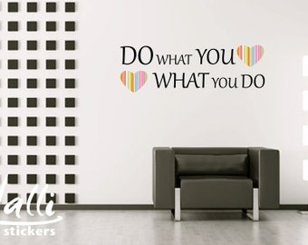 Do waht you love - Love what you do wall lettring decal