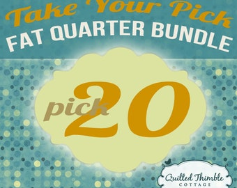 Take Your Pick - Fat Quarter Bundle - Pick 20 Fat Quarters