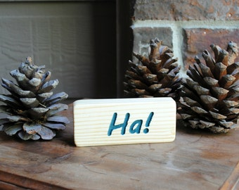 Ha Carved Wood Sign - Laugh - Reclaimed Wood, Hand Painted