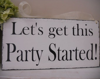 Let's get this party started,REVERSIBLE/ Uncle Here comes your Bride, Ring Bearer Signs,Flower girl sign,photo prop sign:)