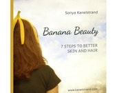 Instant download, Banana Beauty book, 7 steps to better skin and hair, handmade toxic-free banana treatment
