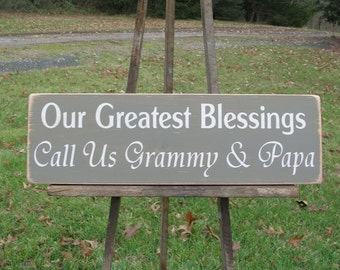 Our Greatest Blessings Call Us Grammy & Papa OR custom names Wood Sign
